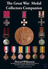 THE GREAT WAR MEDAL COLLECTORS COMPANION - VOLUME ONE