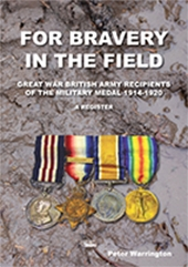 FOR BRAVERY IN THE FIELD - A REGISTER OF BRITISH ARMY  RECIPIENTS OF THE MILITARY MEDAL 1916-1919