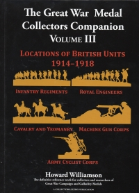 THE GREAT WAR MEDAL COLLECTORS COMPANION VOLUME THREE