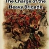 Forgotten Heroes - The charge of the HEAVY BRIGADE