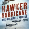 HAWKER HURRICANE - THE MULTIROLE FIGHTER