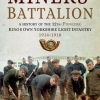 MINERS BATTALION 12TH., K.O.Y.L.I. IN THE GREAT WAR